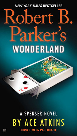 Robert B. Parker's Wonderland by Ace Atkins