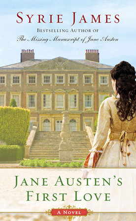 Jane Austen's First Love by Syrie James