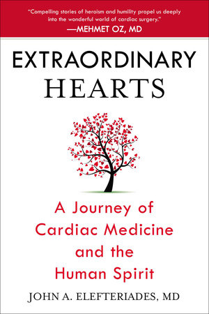 Extraordinary Hearts by John A. Elefteriades, MD