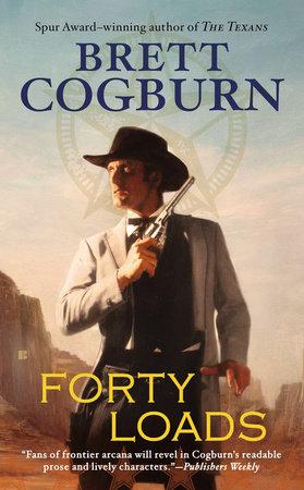 Forty Loads by Brett Cogburn
