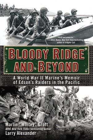 Bloody Ridge and Beyond by Marlin Groft and Larry Alexander