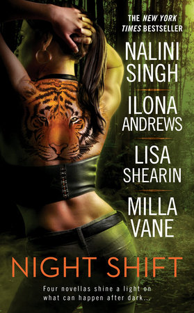 Night Shift by Nalini Singh, Ilona Andrews, Lisa Shearin and Milla Vane