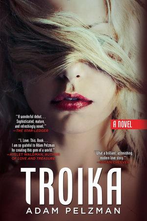 Troika by Adam Pelzman