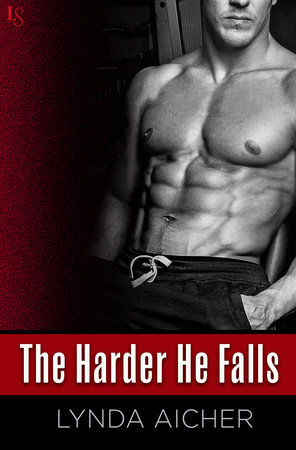 The Harder He Falls by Lynda Aicher