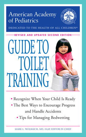 The American Academy of Pediatrics Guide to Toilet Training by American Academy Of Pediatrics