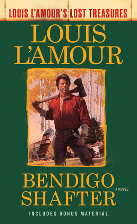 Bendigo Shafter (Louis L'Amour's Lost Treasures) by Louis L'Amour