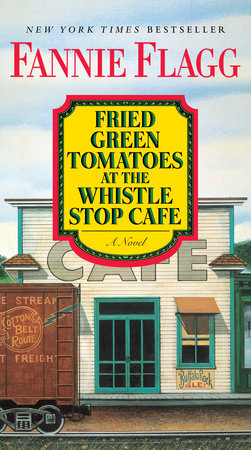 The cover of the book Fried Green Tomatoes at the Whistle Stop Cafe