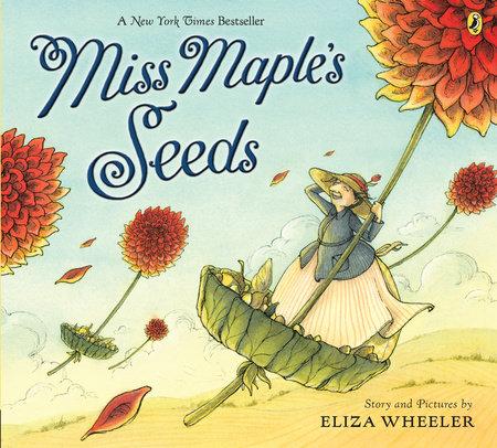 Miss Maple's Seeds by Eliza Wheeler