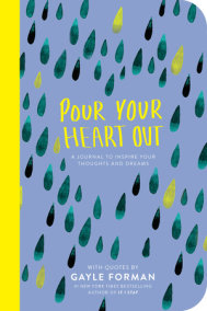 Pour Your Heart Out with Gayle Forman