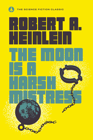The cover of the book The Moon Is a Harsh Mistress