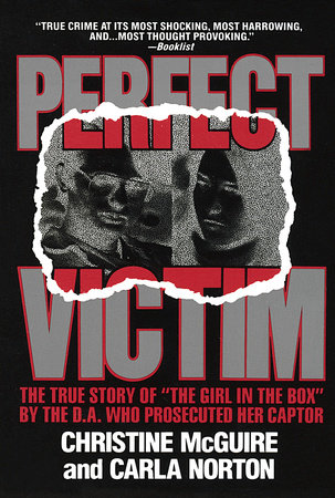 Perfect Victim by Christine McGuire and Carla Norton
