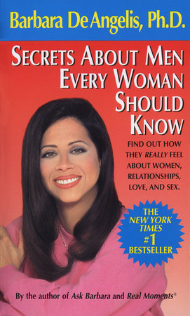 Secrets About Men Every Woman Should Know by Barbara De Angelis