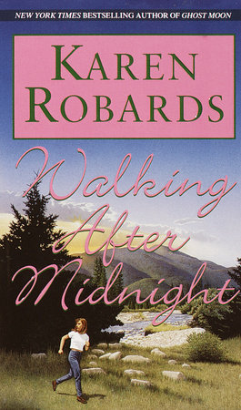Walking After Midnight by Karen Robards