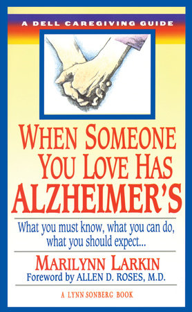 When Someone You Love Has Alzheimer's by Marilyn Larkin and Lynn Sonberg