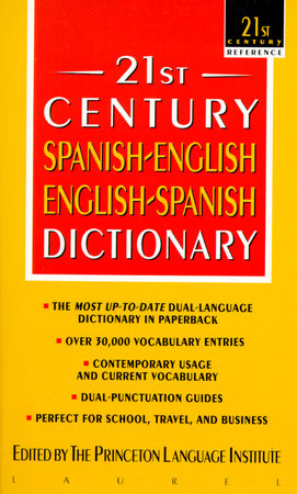 21st Century Spanish-English/English-Spanish Dictionary by Princeton Lang Institute