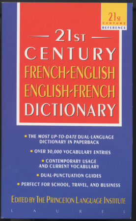 The 21st Century French-English English-French Dictionary by Princeton Lang Institute