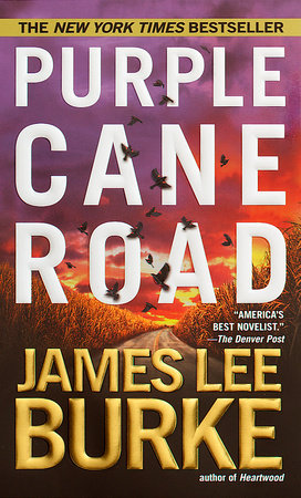 Purple Cane Road by James Lee Burke
