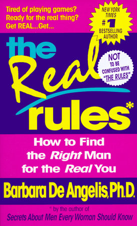 The Real Rules by Barbara De Angelis