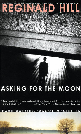 Asking for the Moon by Reginald Hill