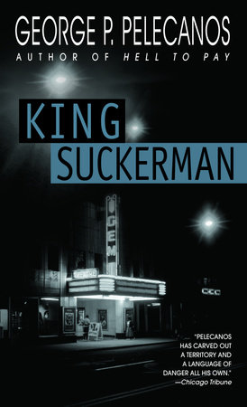 King Suckerman by George P. Pelecanos