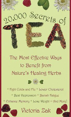 20,000 Secrets of Tea by Victoria Zak