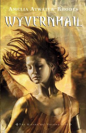 Wyvernhail by Amelia Atwater-Rhodes