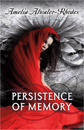 Persistence of Memory by Amelia Atwater-Rhodes
