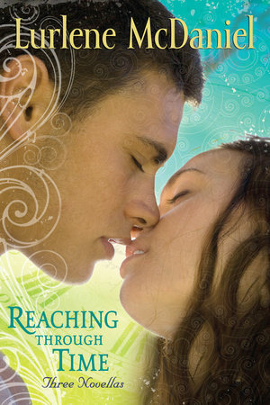 Reaching Through Time: Three Novellas by Lurlene McDaniel