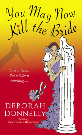 You May Now Kill the Bride by Deborah Donnelly