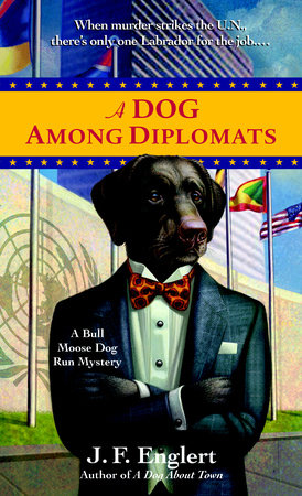 A Dog Among Diplomats by J.F. Englert