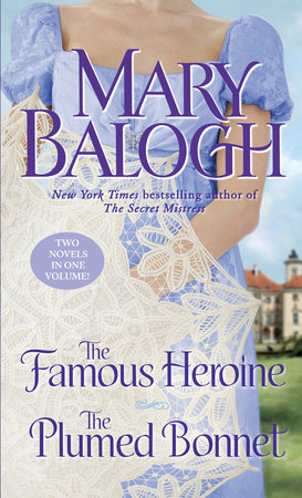 The Famous Heroine/The Plumed Bonnet by Mary Balogh