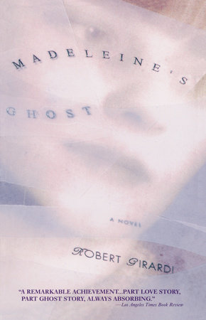 Madeleine's Ghost by Robert Girardi