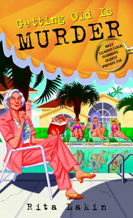 Getting Old Is Murder by Rita Lakin