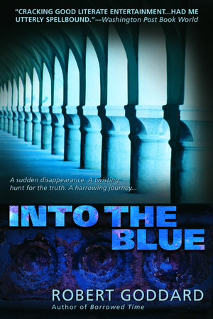 Into The Blue by Robert Goddard