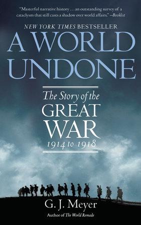 A World Undone by G.J. Meyer
