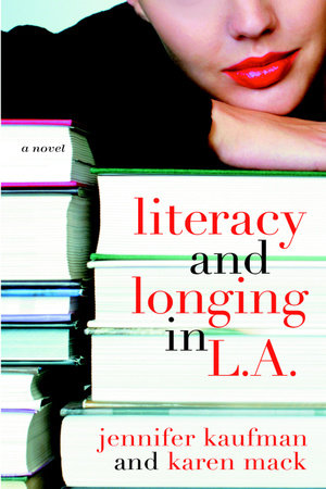 Literacy and Longing in L.A. by Jennifer Kaufman and Karen Mack