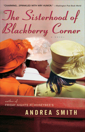 The Sisterhood of Blackberry Corner by Andrea Smith