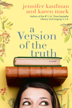 A Version of the Truth by Jennifer Kaufman and Karen Mack