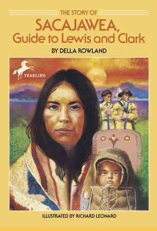 The Story of Sacajawea by Della Rowland
