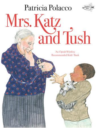 Mrs. Katz and Tush by Patricia Polacco