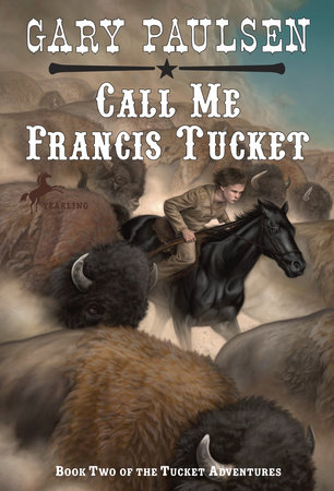 Call Me Francis Tucket by Gary Paulsen