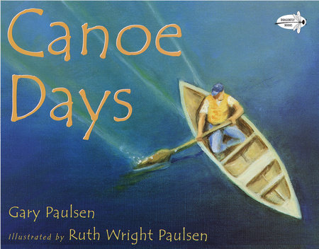 Canoe Days by Gary Paulsen