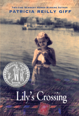 Lily's Crossing by Patricia Reilly Giff