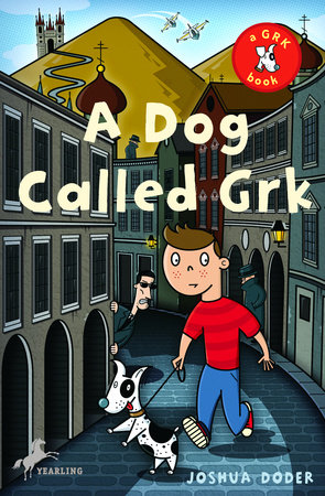 A Dog Called Grk by Joshua Doder