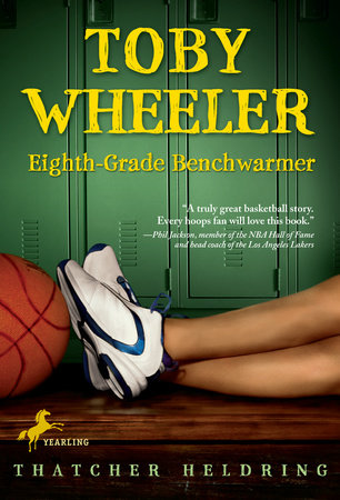 Toby Wheeler: Eighth-Grade Benchwarmer by Thatcher Heldring