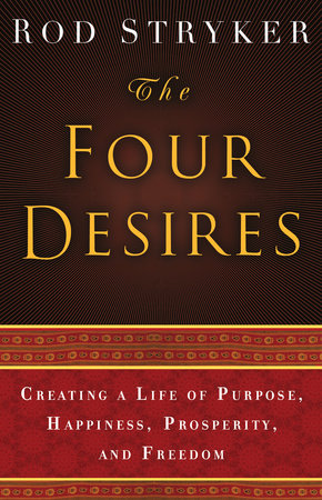The Four Desires by Rod Stryker