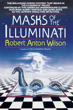 Masks of the Illuminati by Robert A. Wilson