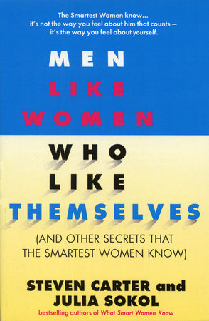 Men Like Women Who Like Themselves by Steven Carter and Julia Sokol