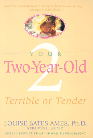 Your Two Year Old by Louise Bates Ames