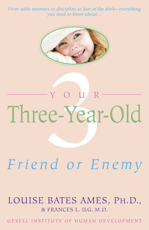 Your Three-Year-Old by Louise Bates Ames and Frances L. Ilg